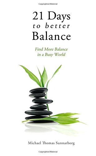9780615497877: 21 Days to Better Balance: Find More Balance in a Busy World