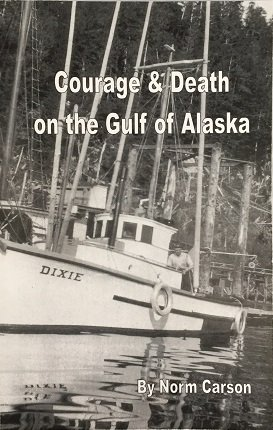 "9780615498232: Courage & Death on the Gulf of Alaska: Saga of the F/V ""Dixie"""