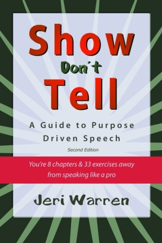 9780615498355: Show Don't Tell: A Guide to Purpose Driven Speech