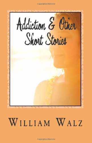 9780615498713: Addiction & Other Short Stories