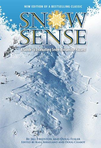 Snow Sense: A Guide to Evaluating Snow: Jill Fredston; Doug