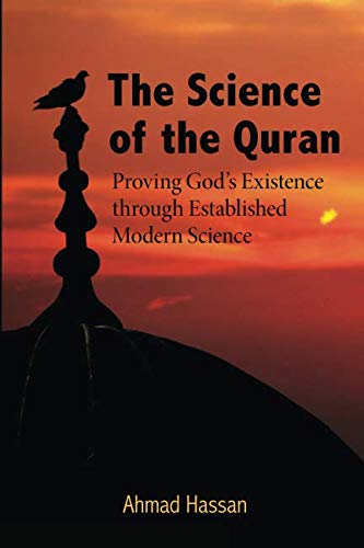 9780615499840: The Science of the Quran: Proving God's Existence through Established Modern Science