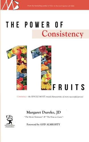 9780615500058: The Power of Consistency: 11 Fruits