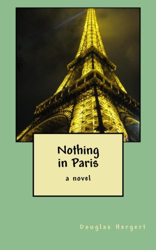 9780615500737: Nothing in Paris