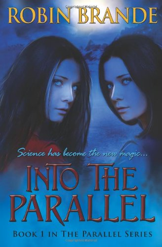 9780615501543: Into the Parallel: Book One in THE PARALLEL Series