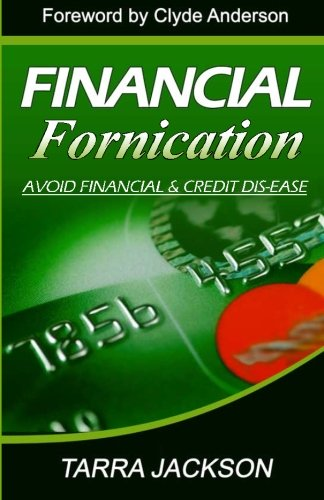 9780615501628: Financial Fornication: Avoid Financial & Credit Dis-Ease