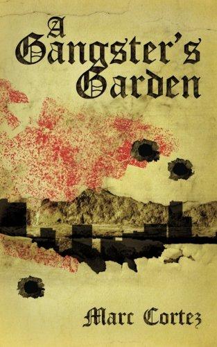 A Gangster s Garden (Paperback): Marc Cortez