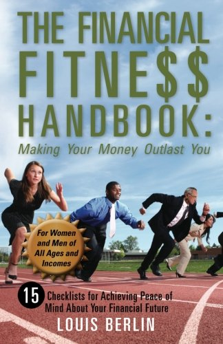 The Financial Fitness Handbook: Making Your Money Outlast You: 15 Checklists for Achieving Peace of...