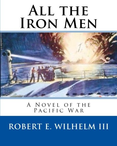 All the Iron Men: Welcome to Heaven Boys, Weve Already Served Our Time in Hell.: Mr Robert E ...