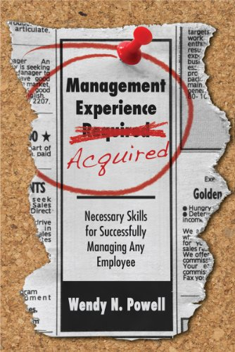 9780615503615: Management Experience Acquired: Necessary Skills for Successfully Managing Any Employee