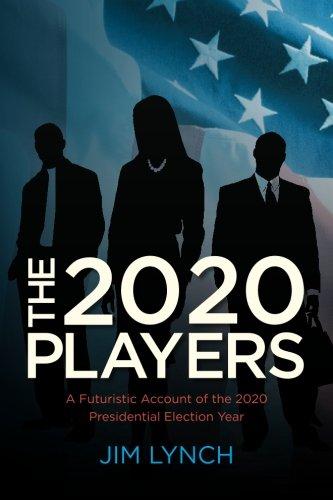 9780615504391: The Twenty-Twenty Players: A Futuristic Account of the 2020 Presidential Election Year