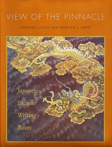 View of the Pinnacle: Japanese Lacquer Writing Boxes (Hardback): Stephen Little, Edmund J. Lewis