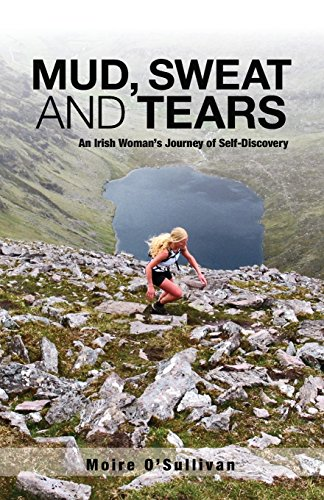 9780615505152: Mud, Sweat and Tears: An Irish Woman's Journey of Self-Discovery