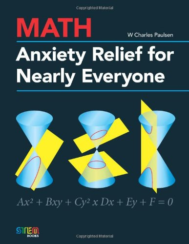 Math Anxiety Relief for Nearly Everyone: W. Charles Paulsen