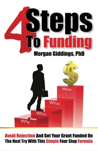 9780615505589: Four Steps to Funding: Avoid Rejection and Get Your Grant Funded on the Next Try with This Simple Four Step Formula