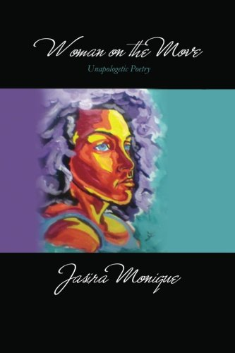 9780615505640: Woman On the Move: Unapologetic Poetry