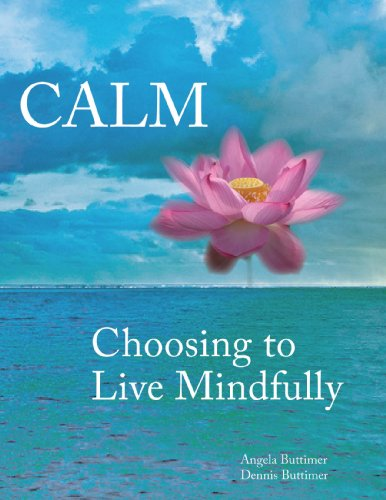9780615505862: CALM: Choosing to Live Mindfully