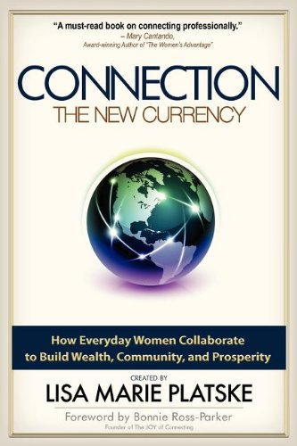 9780615505923: The Connection The New Currency How Everyday Women Collaborate to Build Wealth, Community, and Prosperity