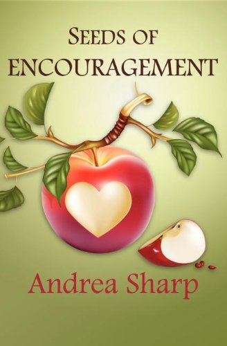 Seeds of Encouragement: Andrea Marie Sharp