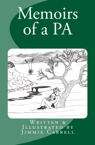 9780615506050: Memoirs of a PA: A Book for PA's, by a PA.