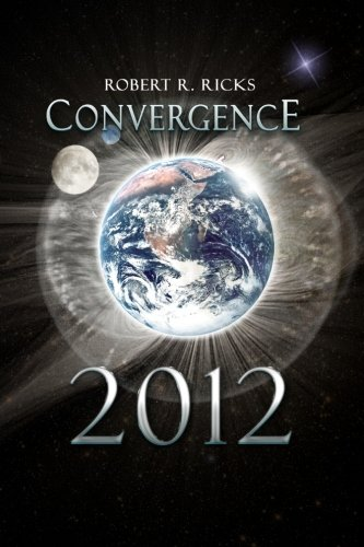 Convergence 2012: Robert R Ricks