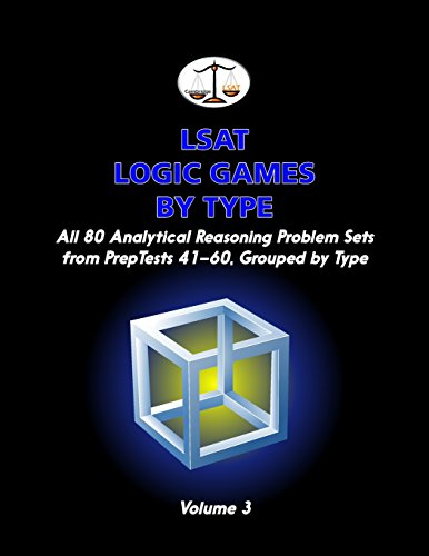 9780615508474: LSAT Logic Games by Type, Volume 3: All 80 Analytical Reasoning Problem Sets from PrepTests 41-60, Grouped by Type (Cambridge LSAT)