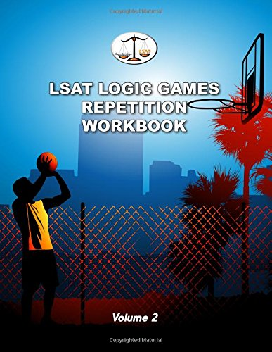 9780615508511: LSAT Logic Games Repetition Workbook, Volume 2: All 80 Analytical Reasoning Problem Sets from PrepTests 21-40, Each Presented Three Times (Cambridge LSAT)
