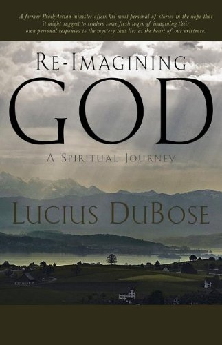 9780615508573: Re-Imagining God, A Spiritual Journey
