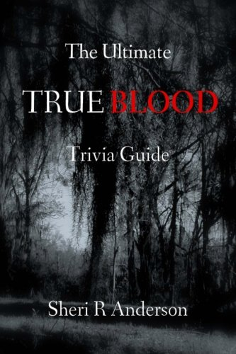 9780615508788: The Ultimate True Blood Trivia Guide
