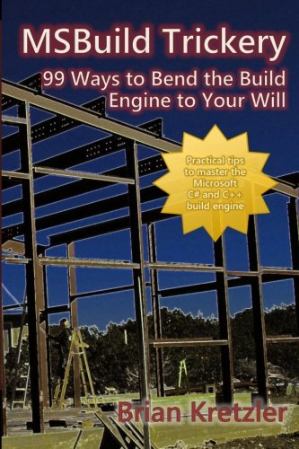 9780615509075: MSBuild Trickery: 99 Ways to Bend the Build Engine to Your Will