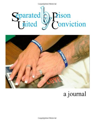 9780615509563: Separated by Prison, United by Conviction