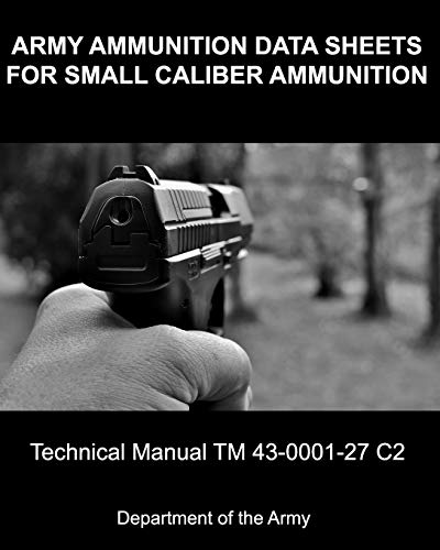 9780615510170: Army Ammunition Data Sheets for Small Caliber Ammunition: Technical Manual 43-0001-27 C2