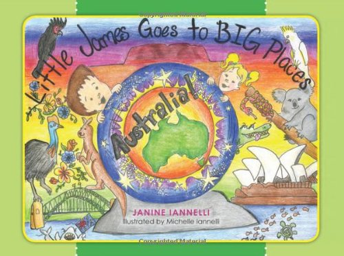 9780615511009: Little James Goes to Big Places...Australia!: Little James is a little Boy with a dream of seeing the world. He and his younger sister Susie travel ... that exist in far away lands.: Volume 1