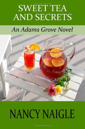 9780615511719: Sweet Tea and Secrets: An Adams Grove Novel
