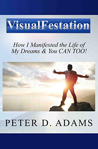9780615512594: Visualfestation: How I Manifested the Life of My Dreams & You CAN TOO!