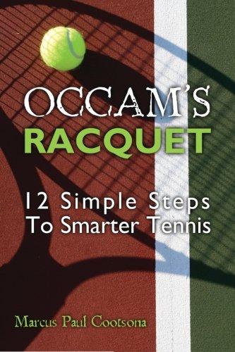 9780615513812: Occam's Racquet: 12 Simple Steps To Smarter Tennis