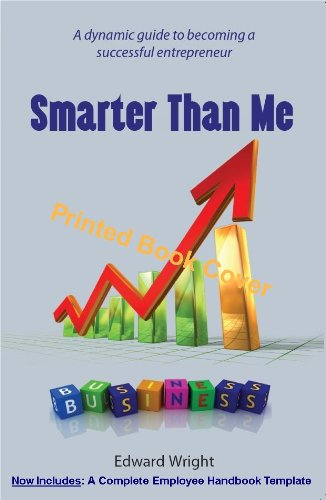 Smarter Than Me: Success Starting a Business and Selling a Business to a ESOP: Edward Wright