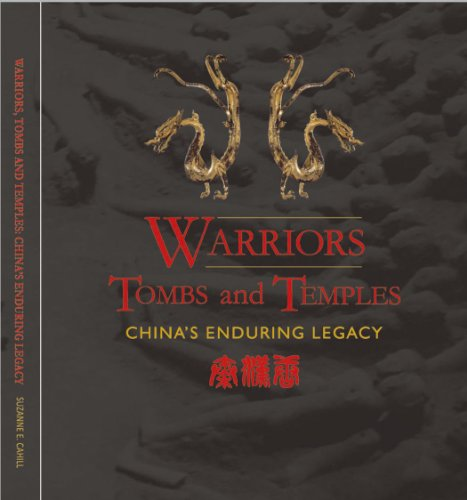 9780615513973: Warriors, Tombs and Temples: China's Enduring Legacy (Exhibition Guide)