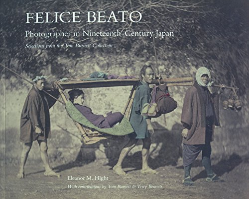 9780615514154: Felice Beato: Photographer in Nineteenth-Century Japan: Selections From the Tom Burnett Collection