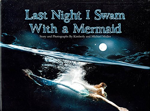 9780615514161: Last Night I Swam with a Mermaid