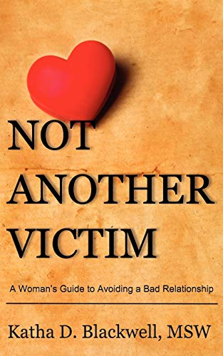 9780615515038: Not Another Victim: A Woman's Guide to Avoiding a Bad Relationship