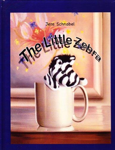 The Little Zebra: Schnabel, Jens