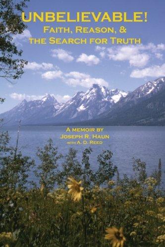 9780615517377: Unbelievable!: Faith, Reason, & the Search for Truth