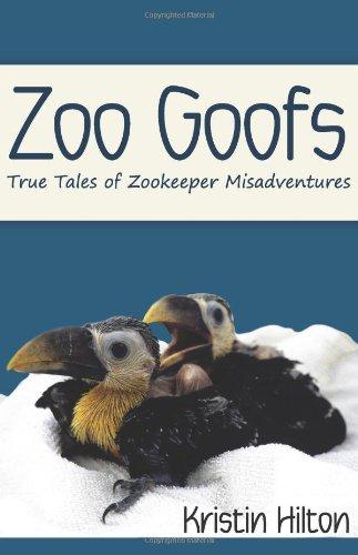 9780615518589: Zoo Goofs: True Tales of Zookeeper Misadventures