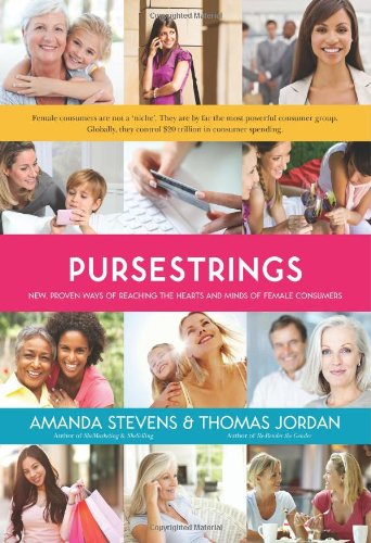 9780615518602: PurseStrings: New Proven Ways of Reaching the Hearts and Minds of Female Consumers
