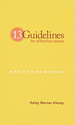 9780615518657: 13 Guidelines for Effective Teams