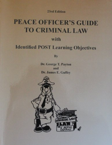 9780615519104: Peace Officer's Guide To Criminal Law w/ Identified POST Learning Objectives