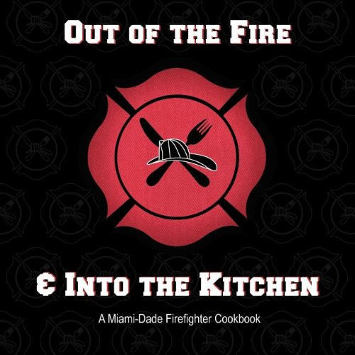 9780615519562: Out of the Fire & Into the Kitchen