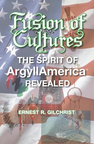 9780615519609: Fusion of Cultures: The Spirit of Argyllamerica Revealed