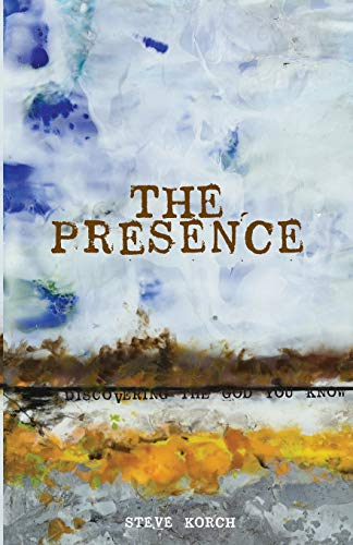 9780615520445: The Presence: discovering the God you know